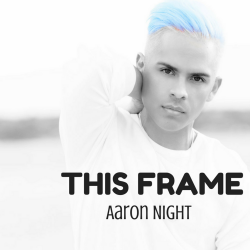 Aaron-Night-Single-This-Frame.png